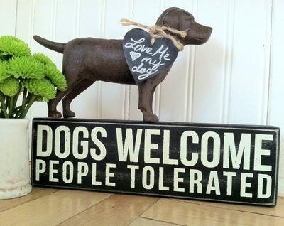 DOGS WELCOME   (people tolerated)Life Motto, Housewarming Gift, Pets, Future House, Front Doors, House Rules, Baby Dogs, Puppies Treats, Animal