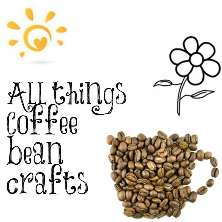 All things coffee bean crafts. #Burlap and a #sharpie, fun ideas. You could even use macaroni like we did when we were kids!
