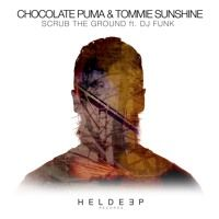 Chocolate Puma & Tommie Sunshine - Scrub The Ground ft. DJ Funk (Radio Edit) [Available October 5] by Heldeep Records on SoundCloud