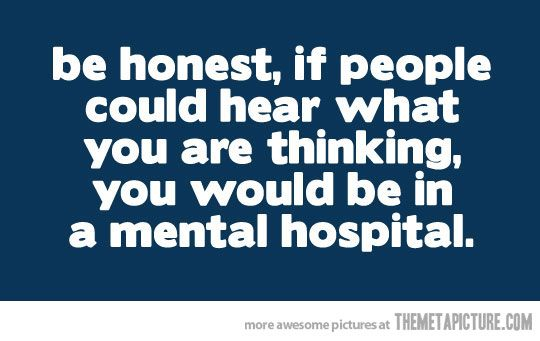 Be honest: Laughing, Be Honest, Quote, Mental Health, Giggles, Funny Stuff, Truths, True Stories, The Voice