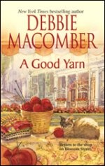 A GOOD YARN: Lydia Hoffman owns the shop on Blossom Street. In the year since it opened, A Good Yarn has thrived — and so has Lydia. A lot of that is due to Brad Goetz. But when Brad's ex-wife reappears, Lydia is suddenly afraid to trust her newfound happiness.   #debbiemacomber #agoodyarn #blossomstreetseries