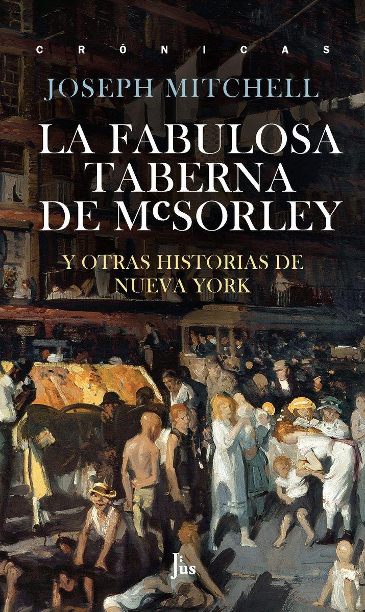 """LA FABULOSA TABERNA DE MCSORLEY""  Joseph Mitchell"