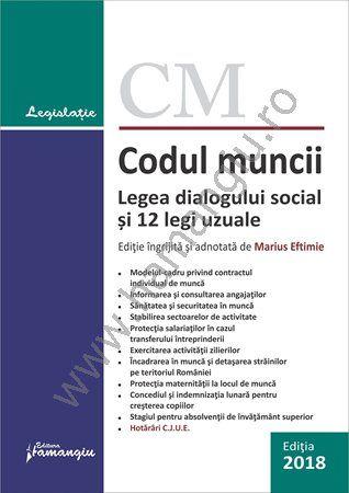 Codul muncii. Legea dialogului social si 12 legi uzuale - actualizat la 10 ianuarie 2018