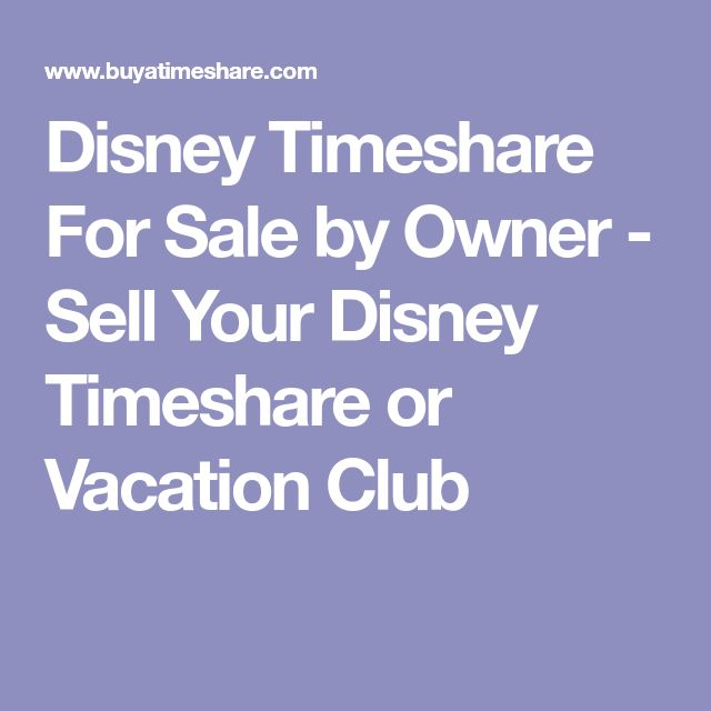 Disney Timeshare For Sale by Owner - Sell Your Disney Timeshare or Vacation Club #sellingyourhousebyowner