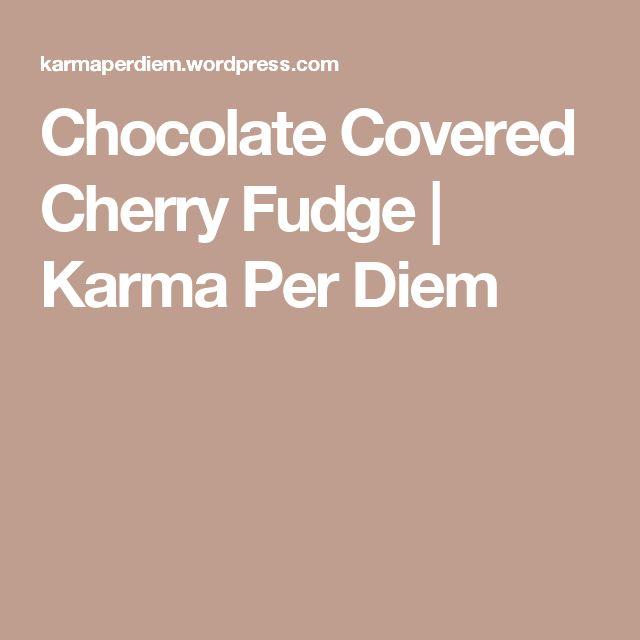 Chocolate Covered Cherry Fudge | Karma Per Diem