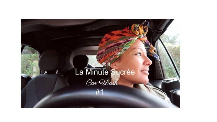 La Minute Sucrée #1 - Car Wash