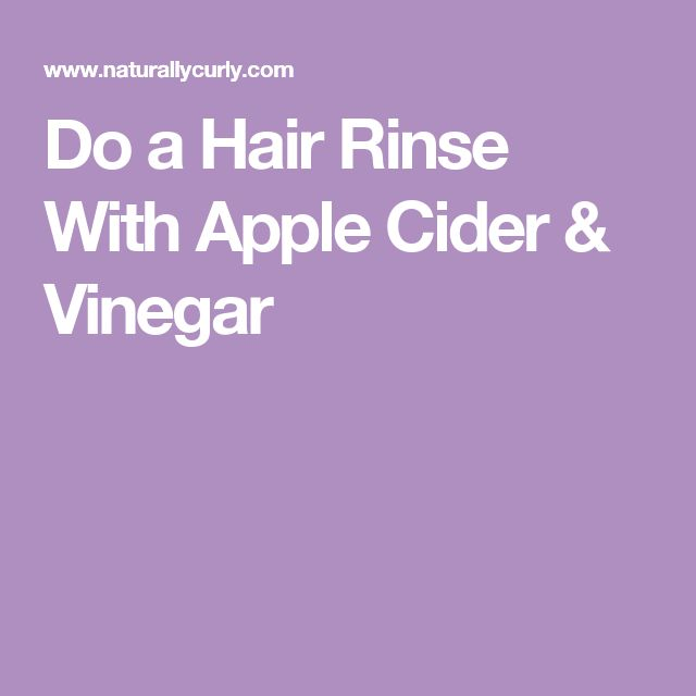 Do a Hair Rinse With Apple Cider & Vinegar