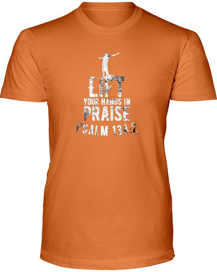 Psalm 134:2 Lift Your Hands T-Shirt