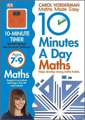 10 Minutes a Day Maths Ages 7-9: Amazon.co.uk: Carol Vorderman: 9781409365426: Books