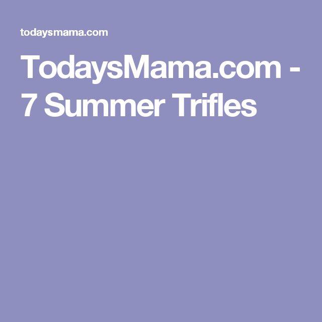TodaysMama.com - 7 Summer Trifles