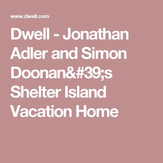 Dwell - Jonathan Adler and Simon Doonan's Shelter Island Vacation Home