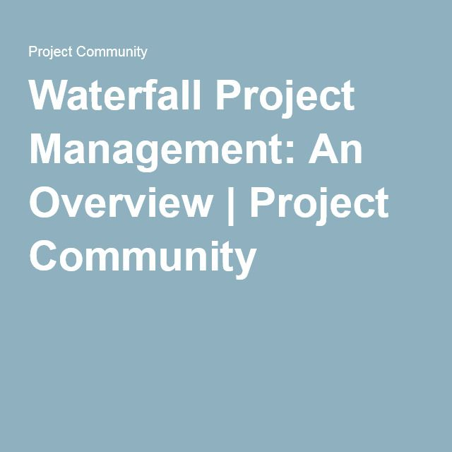 Best 25 waterfall project management ideas on pinterest for Waterfall project managment