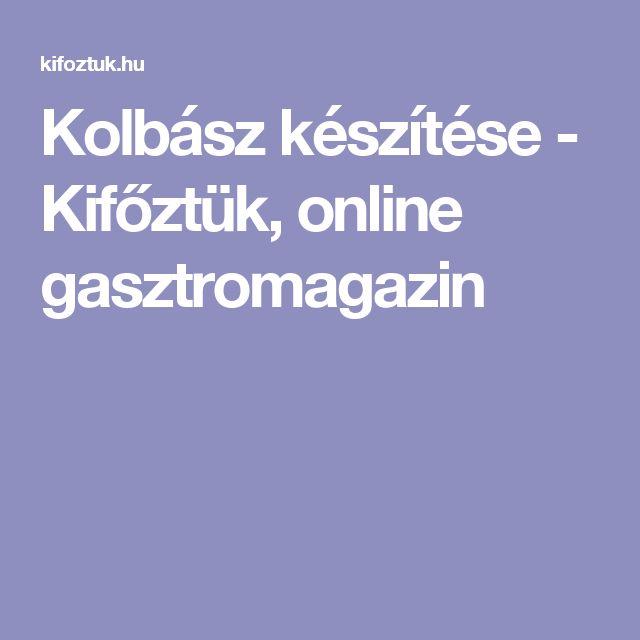 Kolbász készítése - Kifőztük, online gasztromagazin