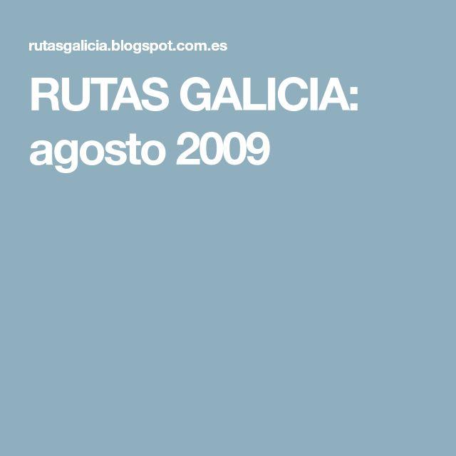 RUTAS GALICIA: agosto 2009