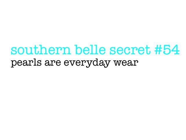 I love me some pearls.Southernbellesecret Tgif, Southern Style, Southern Belle Secrets, Southern Charms, Pearl Earrings, Southern Girls, So True, Pearls Earrings, True Stories