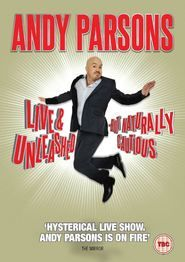 Andy Parsons: Live and Unleashed But Naturally Cautious