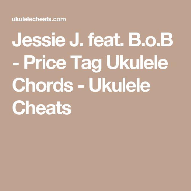 Jessie J Feat Bob Price Tag Ukulele Chords Ukulele Cheats