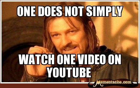 One does not simply / Watch one video on youtube: Pet Peeves, Sotrue, Funny, So True, Even, Harry Potter, Hunger Games Humor, True Stories, Bubbles Wraps