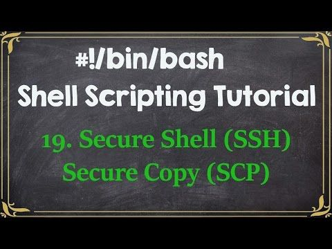 Shell Scripting Tutorial-19 secure shell and secure copy - YouTube
