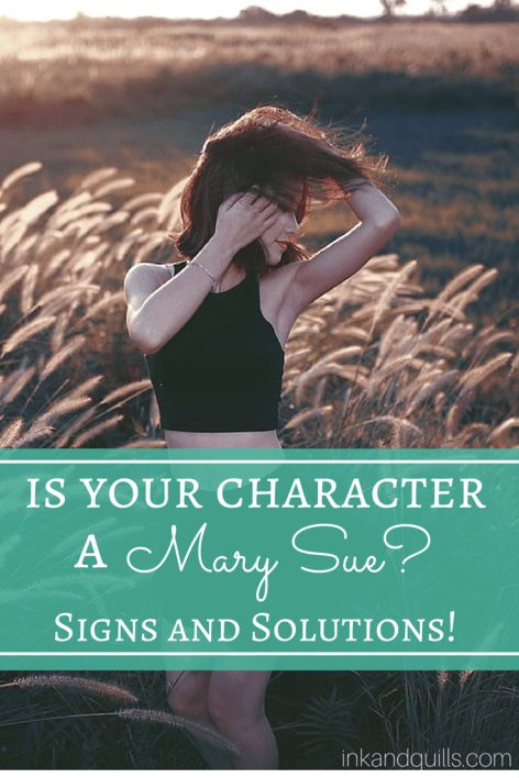 Is your #NaNoWriMo character a Mary Sue? Here are some signs and solution! #writingtips #characters