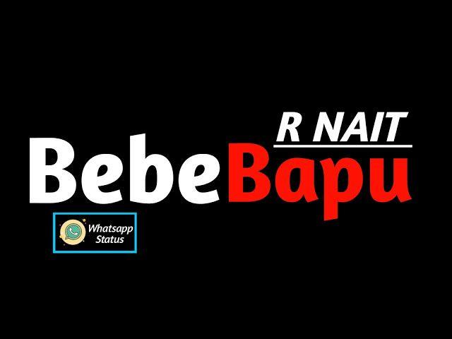 Bebe Bapu R Nait Status Boys Attitude Whatsapp Status Video 2019 Status Video Song Free Download Punjabi Status Bebe Bapu R Nai Songs Song Status Status