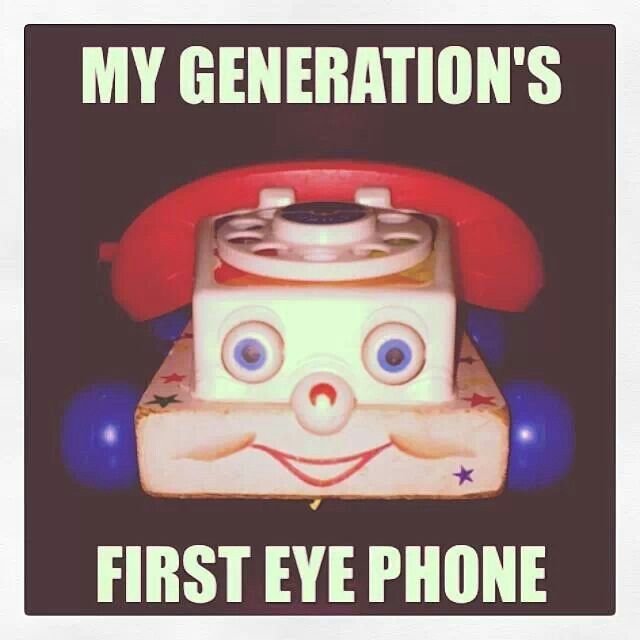 Funny Memes For Iphone : My generation s first eye phone funny pinterest