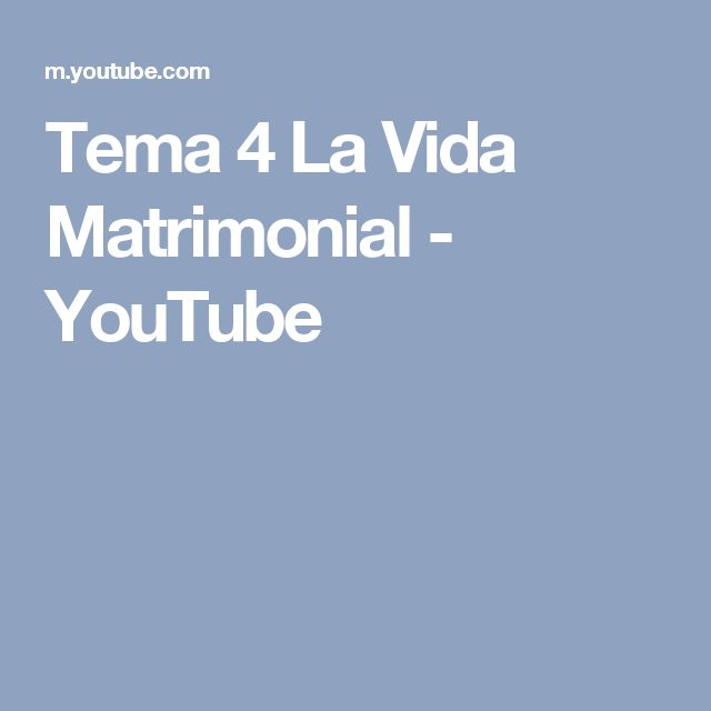 Tema 4 La Vida Matrimonial - YouTube