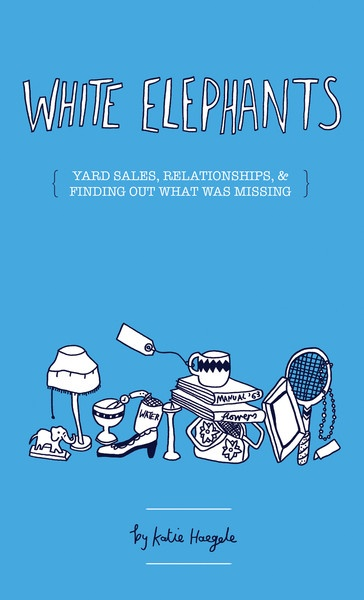 White Elephants: Yard Sales, Relationships, and Finding What Was Missing