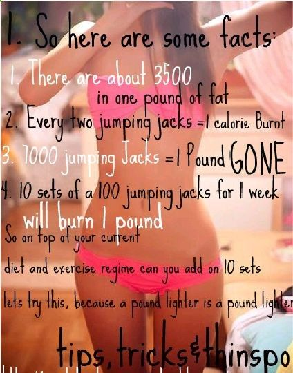 eaten-away: More jumpin jacks fo me I keep seeing this, and the math makes no sense. If every two jumping jacks burn 1 calorie, than 1000 jumping jacks would burn 500 calories. Not 3500. Not a pound of weight. However, jumping jacks are still awesome. Easy to do and get your heart rate up quickly. I do 100-300 a day, spread throughout the day.