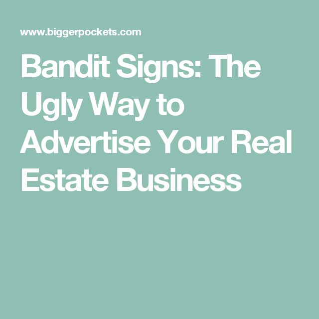 Bandit Signs: The Ugly Way to Advertise Your Real Estate Business