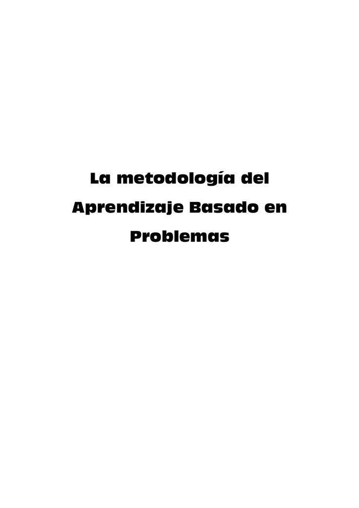 La metodología del Aprendizaje Basado en Problemas by Web Master Bicentenario via slideshare
