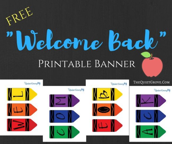 "Free Printable ""Welcome Back"" Crayon Banner ⋆ The Quiet Grove"