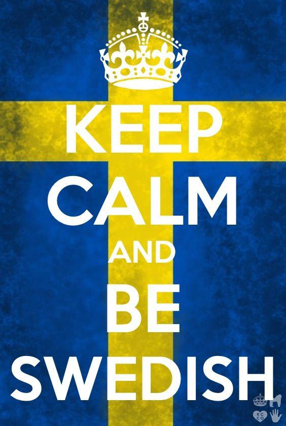 Keep calm and be Swedish