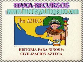 HISTORIA PARA NIÑOS 9: CIVILIZACIÓN AZTECA. La civilización azteca se desarrolló en México hasta la conquista del español Hernán Cortés, que destruyó.