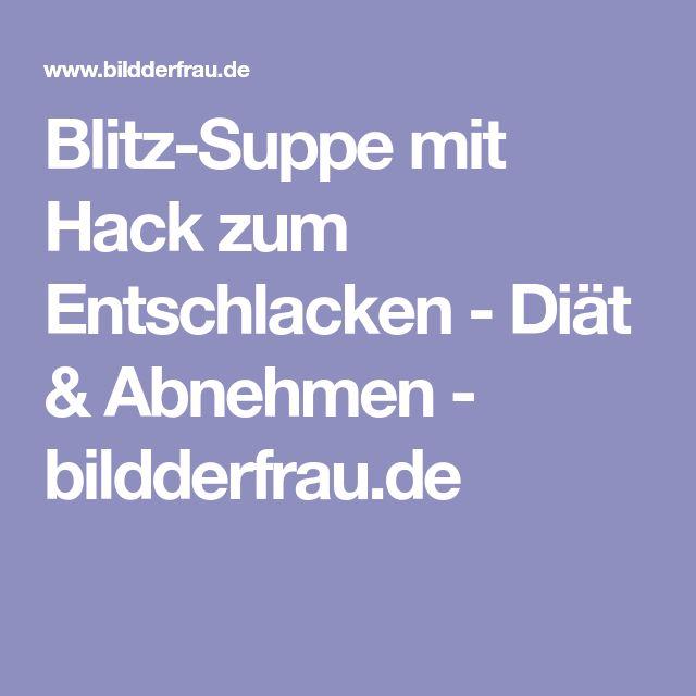 Blitz-Suppe mit Hack zum Entschlacken - Diät & Abnehmen - bildderfrau.de