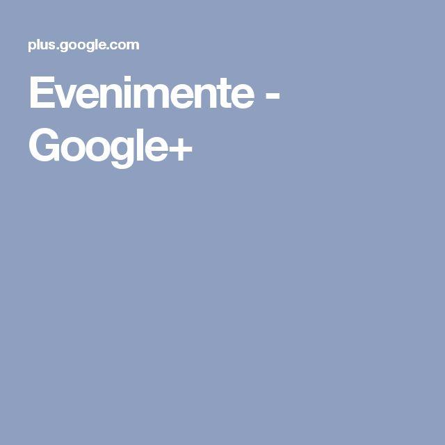 Evenimente - Google+