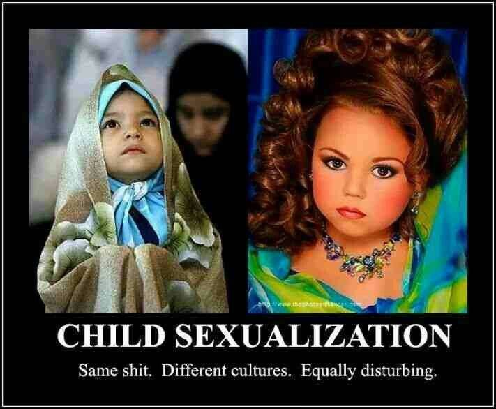 One culture hides their girls because they are sexy and will tempt men. The other culture wants their children to be sexy and seen as dolls.