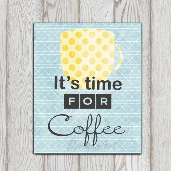 Coffee printable Turquoise blue yellow Kitchen decor It's time for coffee Coffee cup Kitchen poster print Geometric pattern Dots Download