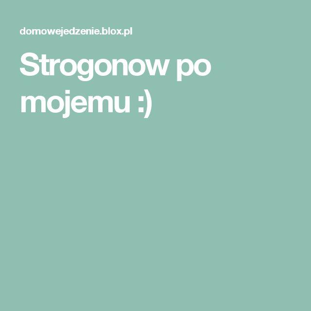 Strogonow po mojemu :)