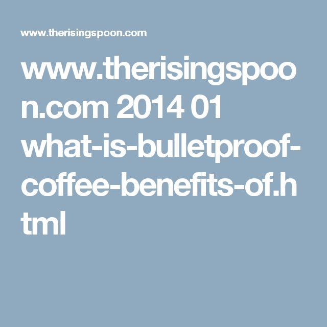 www.therisingspoon.com 2014 01 what-is-bulletproof-coffee-benefits-of.html