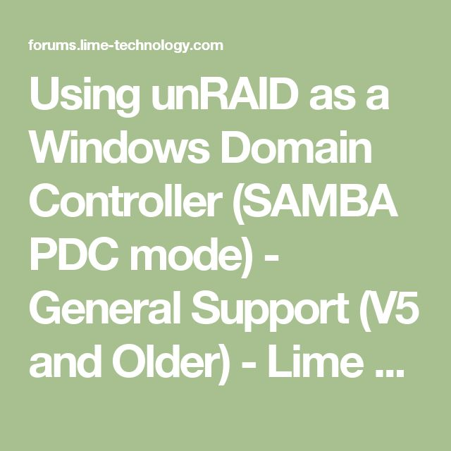 Using unRAID as a Windows Domain Controller (SAMBA PDC mode) - General Support (V5 and Older) - Lime Technology