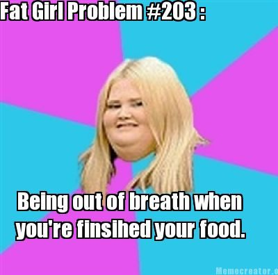 66 best images about fat girl problems on pinterest