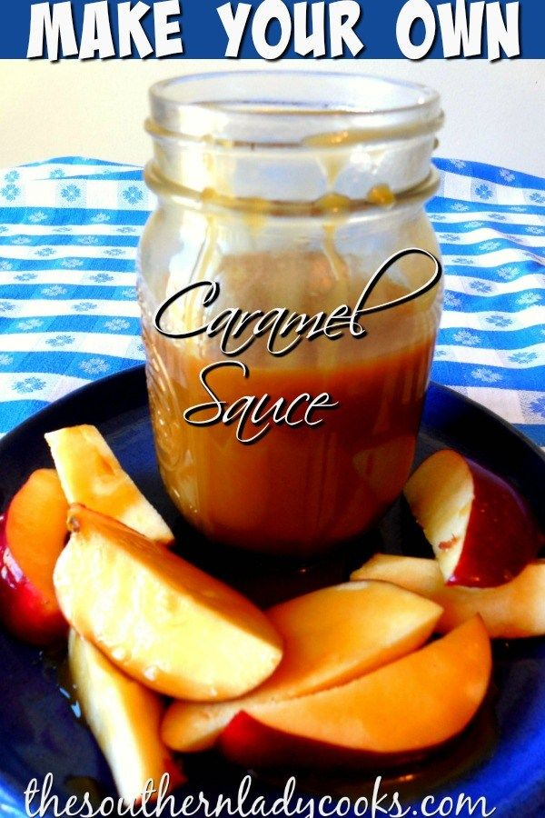 CARAMEL SAUCE - The Southern Lady Cooks - Make Your Own