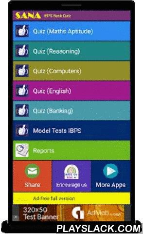 IBPS Bank Quiz  Android App - playslack.com , IBPS Bank Exam Quiz is a collection of quantitative aptitude questions that are asked in India Bank exams.We have provided a rich model question set of 25 and more full featured exams, each of 180 questions (each 2 hour) duration totalling 5K questions/answers.You may take mock exams with this application, evaluate yourself, as well practice for FREE.- Intended for students preparing for all sorts of BANK exams. - Also useful for Job aspirants waiting to crack various competitive exams- App covers all sections of IBPS Bank aptitude exams.IBPS Bank exam syllabus :- REASONING- ENGLISH LANGUAGE- GENERAL AWARENESS- BANKING AWARENESS & COMPUTERSSpecial features of our application : - Rich UI for quiz questionnaire & right categorization of questions - Automatic pause-resume of quiz and reviews, so that you can revisit the page where you stopped - Timed quiz as well Practice mode quiz - Review your answers against correct answers instantly - Detail evaluation report of all quiz results properly stored and categorized - Plenty of questions loadedPractice more and we assure you sure SUCCESS in your IBPS Bank PO exams.This app shall also be used for Bank PO, IBPS CWE, Clerk Exams, Railways, CWE-PO, SBI PO (Probationary officers), SSC , Income tax inspector, LIC, NICL, SSC, NDA, CDS, UGC, TET and AFCAT exams in IndiaQuiz shall help you in getting placed as a probationary officer or a clerk in any of the Indian Public Sector Banks, Regional Rural Banks, SBI, RBI, NABARD and SIDBI.