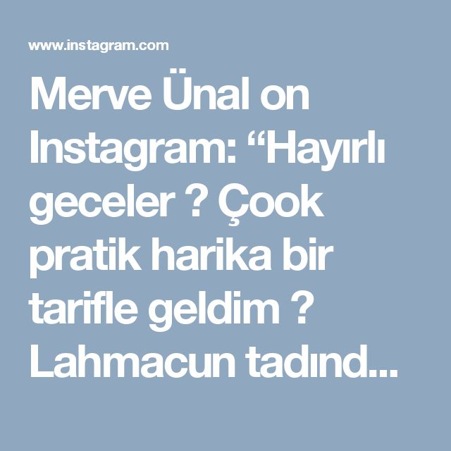"""Merve Ünal on Instagram: """"Hayırlı geceler 🙌 Çook pratik harika bir tarifle geldim 😊 Lahmacun tadında nefis bir börek 😍 3 yufka üst üste güzelce soslanarak koyuluyor.…"""""""