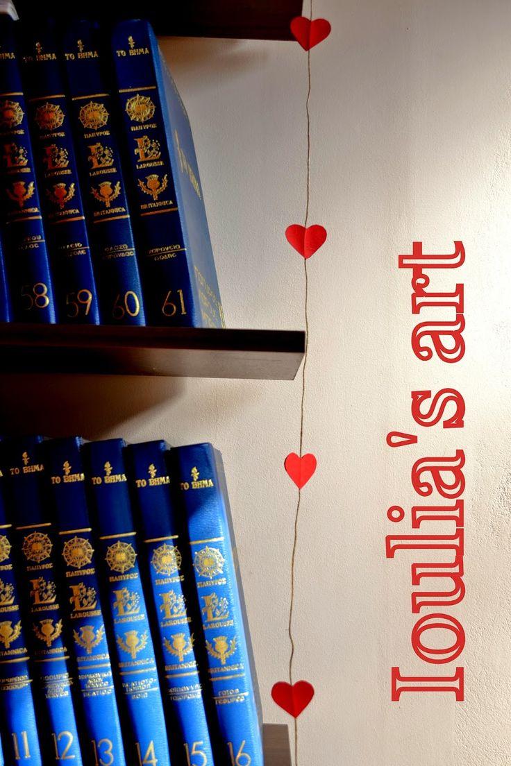 Ioulia's art: Βαλεντίνικες γιρλάντες!