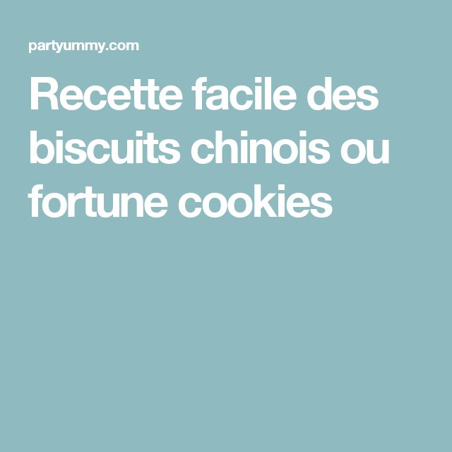 Recette facile des biscuits chinois ou fortune cookies