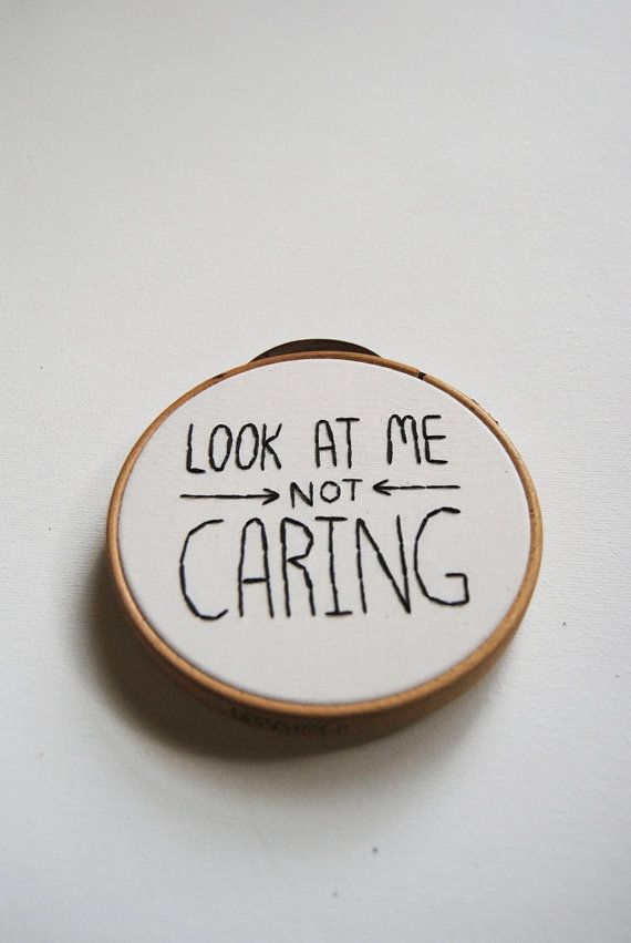 Look At Me Not Caring  Mom Inspired Embroidery Hoop by whatnomints, $28.00