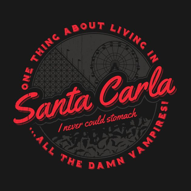 LIVING IN SANTA CARLA T-Shirt $10 Lost Boys tee at ShirtPunch today only!