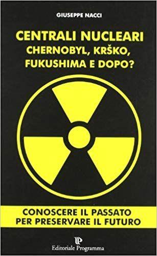 Scaricare Centrali nucleari. Chernobyl, Krsko, Fukushima e dopo? PDF Gratis | Fukushima, Chernobyl, Libri